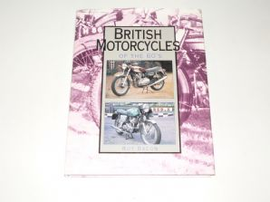 British MotorCycles Of The 60's (Bacon 1995)